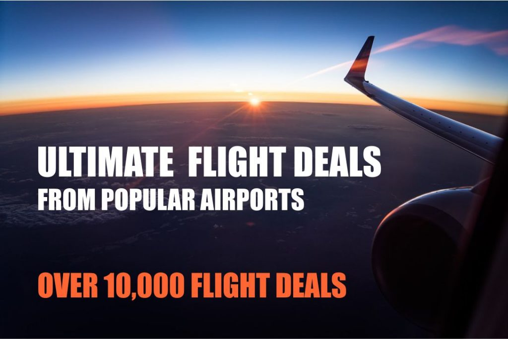 Ultimate flight deals. Over 10.000 flight deals from popular airports worldwide